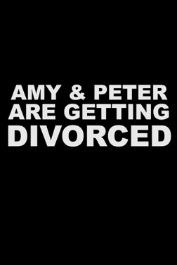 Amy and Peter Are Getting Divorced (2021)
